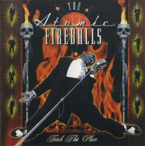 The Atomic Fireballs - Torch This Place! (1999)