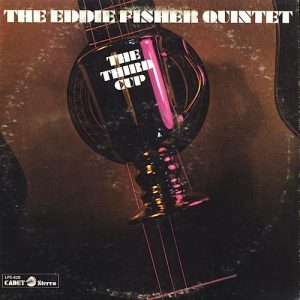 The Eddie Fisher Quintet - The Third Cup (1969)