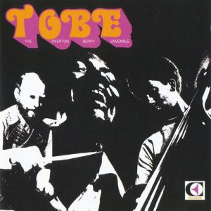 The Overton Berry Ensemble - TOBE (1972)