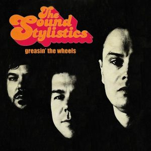 The Sound Stylistics - Greasin' The Wheels (2009)