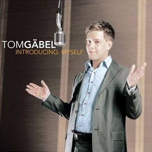 Tom Gaebel - Introducing Myself (2005)