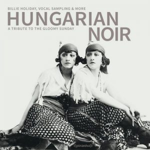 VA - Hungarian Noir: A Tribute to the Gloomy Sunday (2016)