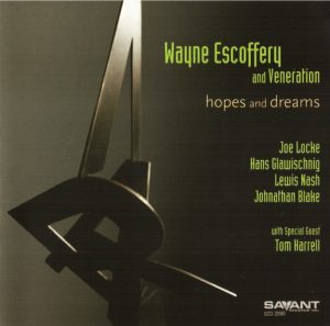 Wayne Escoffery and Veneration - Hopes and Dreams (2008)