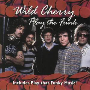 Wild Cherry - Play The Funk (2000)