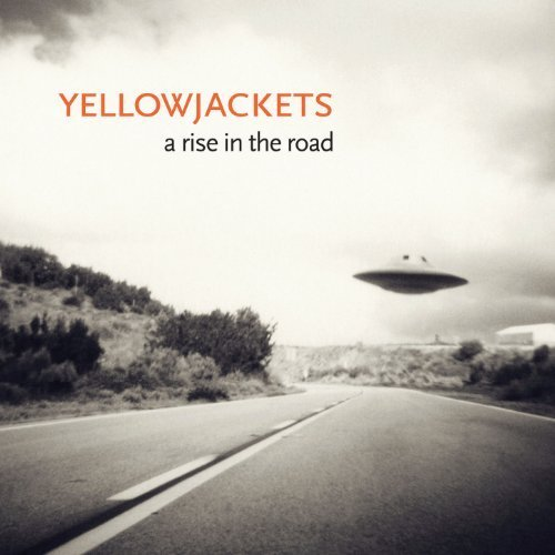 Yellowjackets - A Rise In The Road (2013)