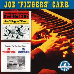 "Joe ""Fingers"" Carr - The Riotous, Raucous, Red Hot 20's / Together For The Last Time... (2007)"