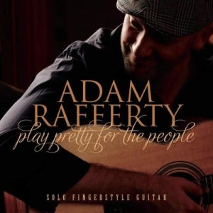 Adam Rafferty - Play Pretty for the People (2016)