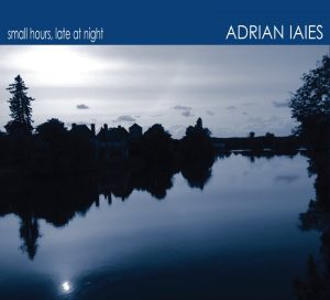Adrian Iaies - Small Hours, Late at Night (Live) (2013)