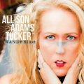 Allison Adams Tucker - Wanderlust (2016)