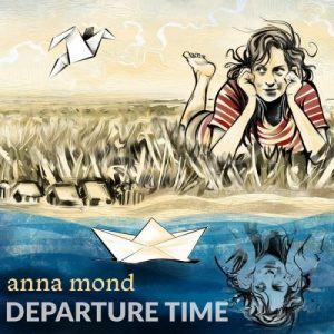 Anna Mond - Departure Time (2016)