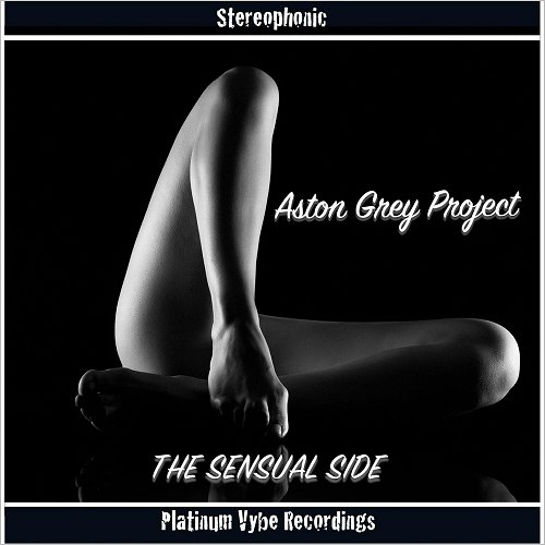 Aston Grey Project - The Sensual Side (2016)
