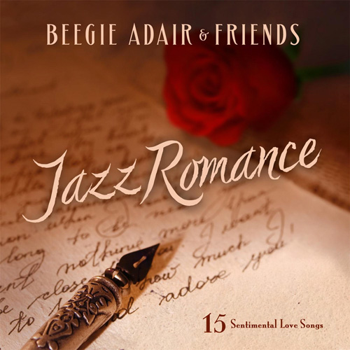 Beegie Adair & Friends - Jazz Romance: 15 Sentimental Love Songs (2015)