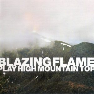 Blazing Flame - Play High Mountain Top (2013)