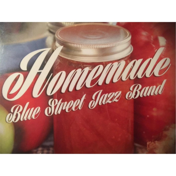 Blue Street Jazz Band - Homemade (2016)