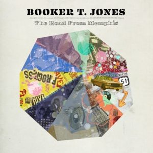 Booker T. Jones - The Road From Memphis (2011)