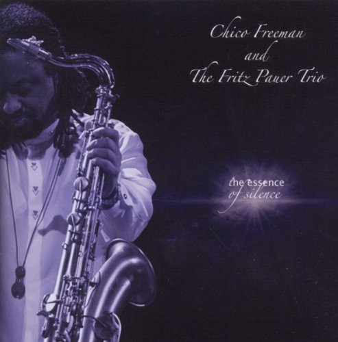 Chico Freeman and The Fritz Pauer Trio - The Essence of Silence (2010)