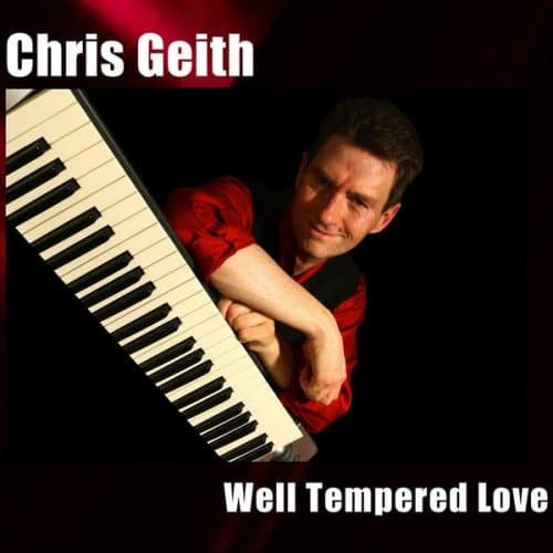 Chris Geith - Well Tempered Love (2016)