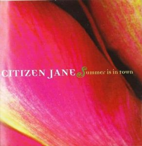 Citizen Jane - Summer Is In Town (1999)