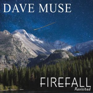 Dave Muse - Firefall Revisited (2016)