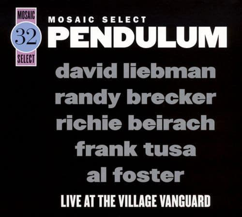 David Liebman, Randy Brecker, Richie Beirach, Frank Tusa & Al Foster - Pendulum - Live At The Village Vanguard (2008)