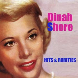 Dinah Shore - Hits And Rarities (2016)