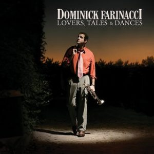 Dominick Farinacci - Lovers, Tales and Dances (2009)
