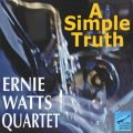 Ernie Watts Quartet - A Simple Truth (2014)