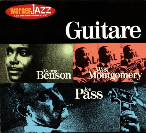 George Benson, Joe Pass, Wes Montgomery - Les Incontournables: Guitare (2000)