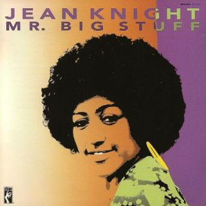 Jean Knight - Mr. Big Stuff (1971/1990)