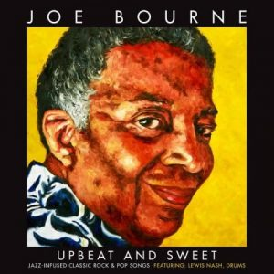 Joe Bourne - Upbeat and Sweet: Jazz Infused Classic Rock & Pop Songs (2017)
