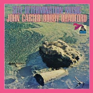 John Carter and Bobby Bradford - Self Determination Music (1970)