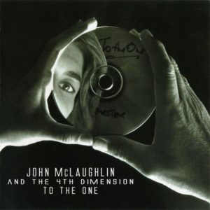 John McLaughlin And The 4th Dimension - To The One (2010)