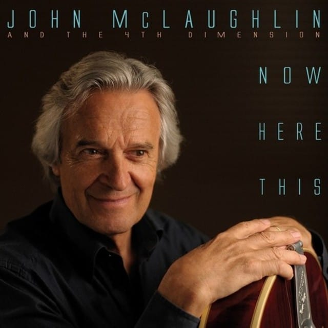 John McLaughlin & The 4th Dimension - Now Here This (2012)