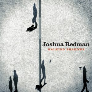 Joshua Redman - Walking Shadows (2013)