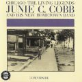 Junie C. Cobb & His New Hometown Band - Chicago: The Living Legends (1961)
