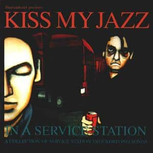 Kiss my Jazz - In A Service Station (1999)