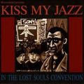 Kiss my Jazz - In The Lost Souls Convention (1997)
