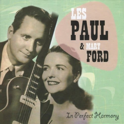 Les Paul & Mary Ford - In Perfect Harmony (2007)