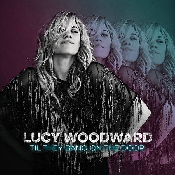 Lucy Woodward - Til They Bang On The Door (2016)