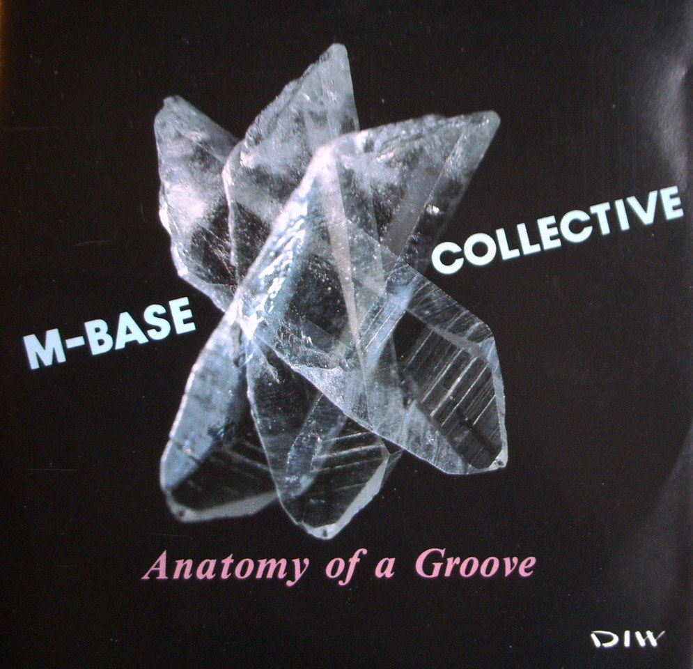 M-Base Collective - Anatomy Of A Groove (1993)