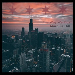 Marquis Hill - The Way We Play (2016)