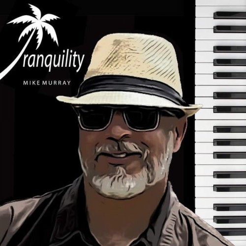 Mike Murray - Tranquility (2015)