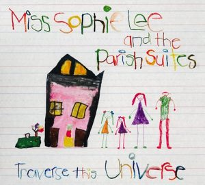 Miss Sophie Lee and The Parish Suites - Traverse This Universe (2016)