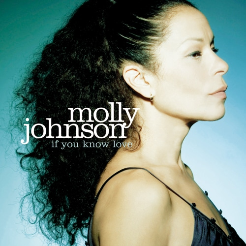 Molly Johnson - If You Know Love (2007)
