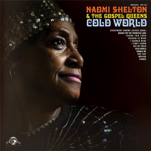 Naomi Shelton & The Gospel Queens - Cold World (2014)