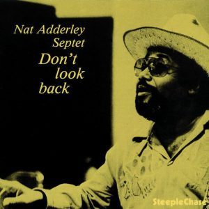 Nat Adderley Septet - Don't Look Back (1976)