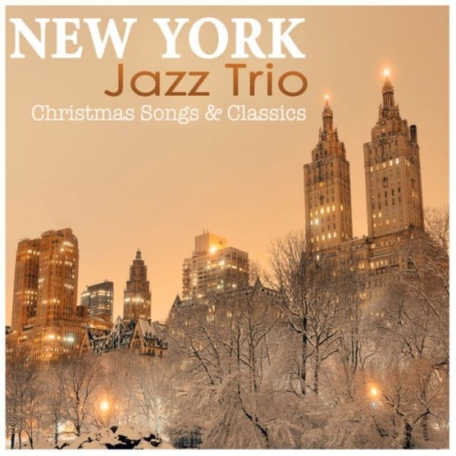 New York Jazz Trio - Christmas Songs & Classics (2015)