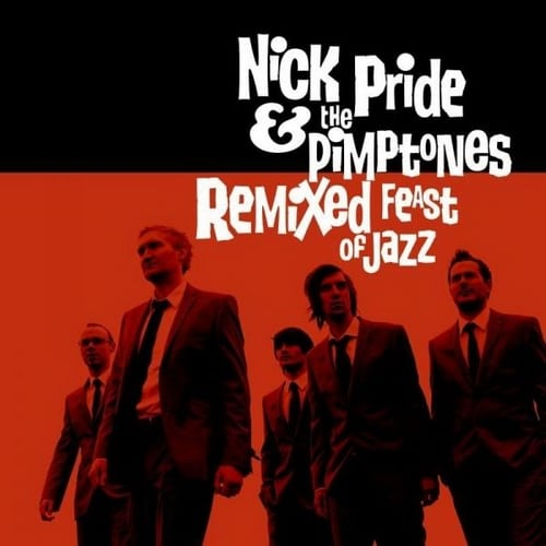 Nick Pride & The Pimptones - Remixed Feast Of Jazz (2012)