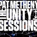 Pat Metheny - The Unity Sessions (2016)