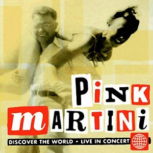 Pink Martini - Discover The World (2009)